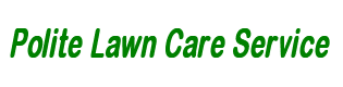 Polite Lawn and Garden Service